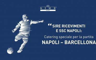 Sire Ricevimenti e SSC Napoli: catering speciale per la partita Napoli – Barcellona